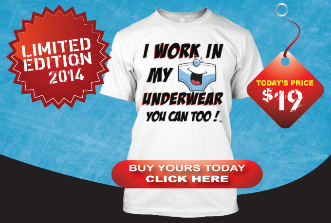 I Work in My Underwear T-shirt Today Designed & Founded by Jay Brown Bulldog Marketer
